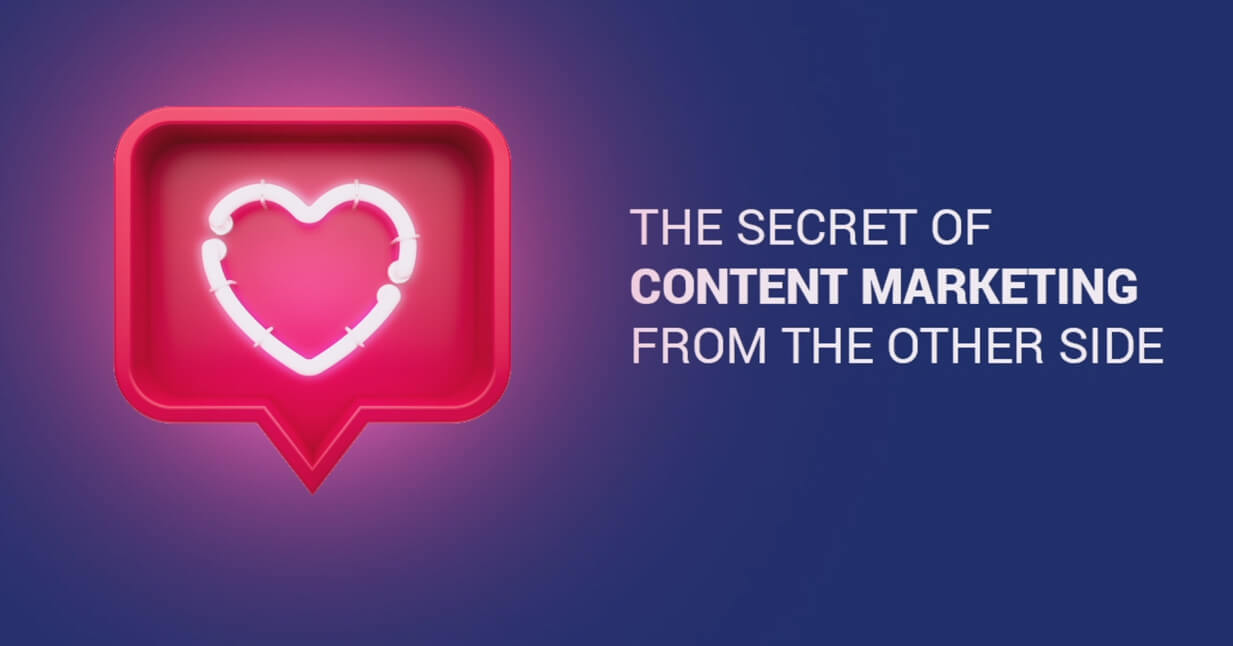 The secret of content marketing from the other side